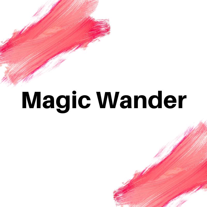 MAGIC WANDER