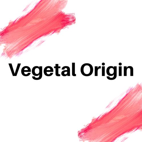 VEGETAL ORIGIN