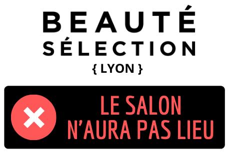 The Beauté Sélection Lyon will not take place