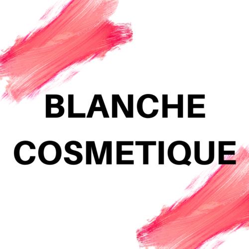 BLANCHE COSMETIQUE