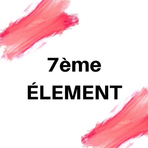 7ÈME ÉLÉMENT