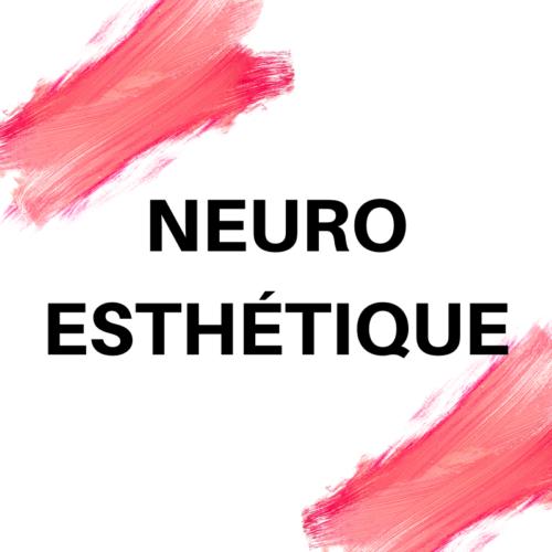NEURO-ESTHETIQUE